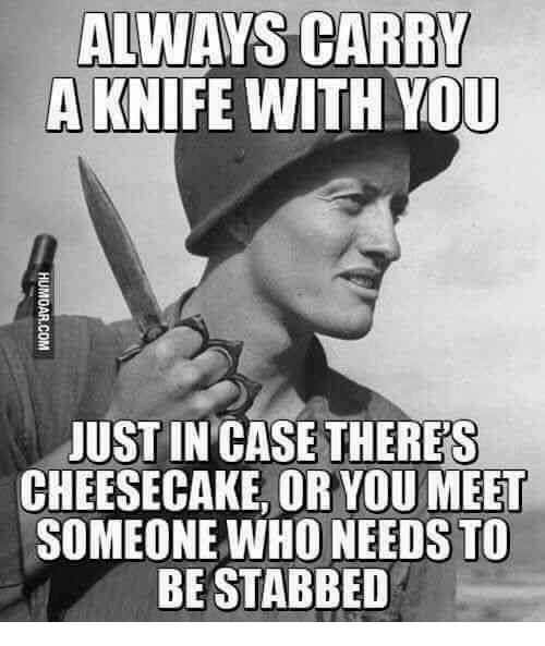 always-carry-a-knife-with-you-just-incase-theres-cheesecake-26618014